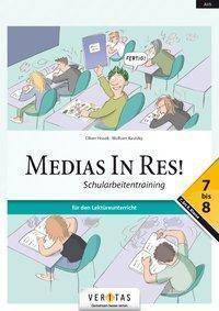 Medias in res! Neubearbeitung 2017: Schularbeitentraining für den Lektüreunterricht 7.-8. Klasse, Wolfram Kautzky, Oliver Hissek