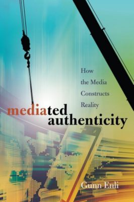 Mediated Authenticity, Gunn Enli