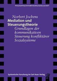 Mediation und Steuerungstheorie, Norbert Jochens