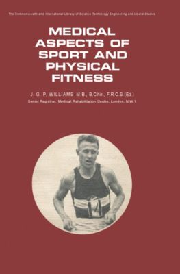 Medical Aspects of Sport and Physical Fitness, J. G. P. Williams