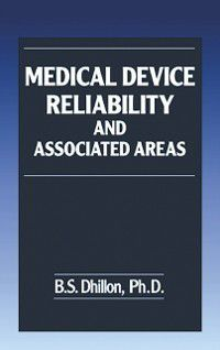 Medical Device Reliability and Associated Areas, B.S. Dhillon