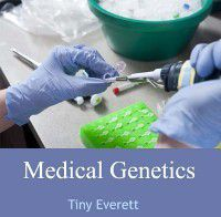 Medical Genetics, Tiny Everett