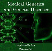Medical Genetics and Genetic Diseases, Ingeborg Everett, Tiny Durkin