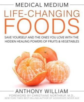Medical Medium Life-Changing Foods, Anthony William