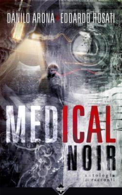 Medical Noir, Danilo Arona & Edoardo Rosati