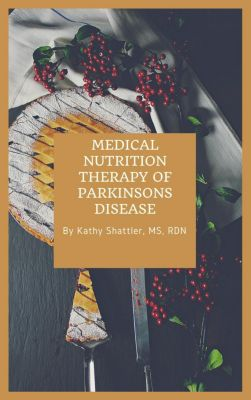 Medical Nutrition Therapy in Parkinson's Disease, Kathy Shattler