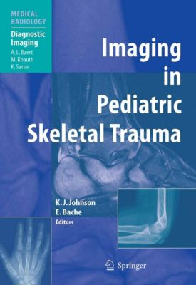 Medical Radiology: Imaging in Pediatric Skeletal Trauma