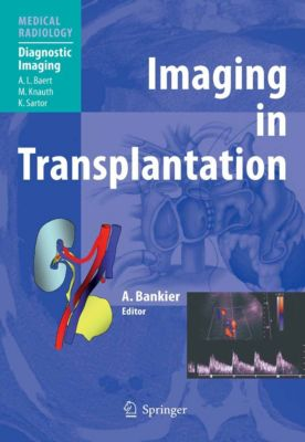 Medical Radiology: Imaging in Transplantation