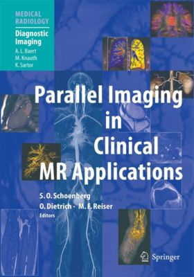 Medical Radiology: Parallel Imaging in Clinical MR Applications