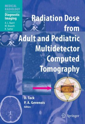 Medical Radiology: Radiation Dose from Adult and Pediatric Multidetector Computed Tomography