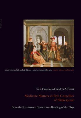 Medicine Matters in Five Comedies of Shakespeare, Luisa Camaiora, Andrea A. Conti