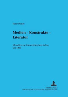 Medien - Konstrukte - Literatur, Peter Plener