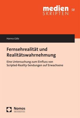 Medien SKRIPTEN: Fernsehrealität und Realitätswahrnehmung, Hanna Gölz