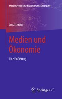 Medien und Ökonomie - Jens Schröter |
