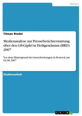 Medienanalyse zur Presseberichterstattung über den G8-Gipfel in Heiligendamm (BRD) 2007, Tilman Riedel
