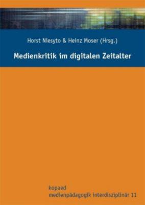 Medienkritik im digitalen Zeitalter, Horst Niesyto, Heinz Moser