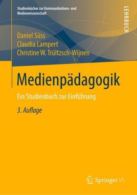 Medienpädagogik, Daniel Süss, Claudia Lampert, Christine W. Trültzsch-Wijnen