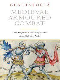 Medieval Armoured Combat, Dierk Hagedorn, Bartlomiej Walczak
