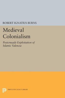 Medieval Colonialism, Robert Ignatius Burns