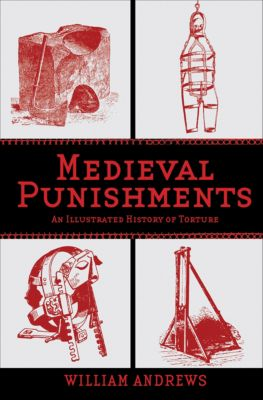 Medieval Punishments, William Andrews