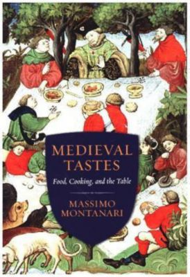 Medieval Tastes, Massimo Montanari, Beth A. Brombert