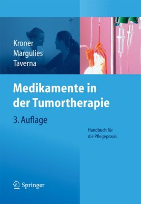 Medikamente in der Tumortherapie, Anita Margulies, Thomas Kroner, Christian Taverna