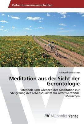 Meditation aus der Sicht der Gerontologie - Elisabeth Schrattner pdf epub