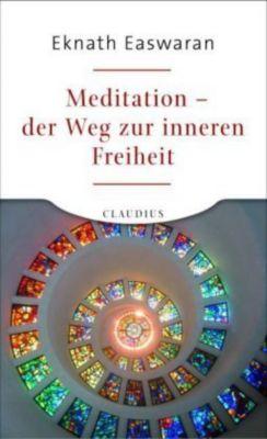 Meditation - der Weg zur inneren Freiheit, Eknath Easwaran