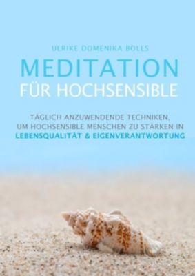 Meditation für Hochsensible, Ulrike Domenika Bolls