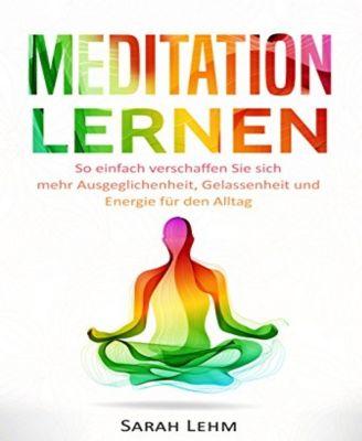 Meditation lernen, Sarah Lehm