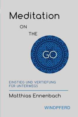 Meditation ON THE GO - Matthias Ennenbach |
