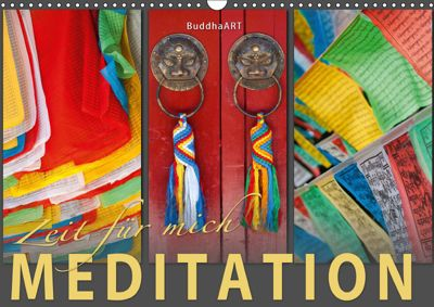 MEDITATION Zeit für mich (Wandkalender 2019 DIN A3 quer), BuddhaART