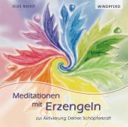 Meditationen mit Erzengeln, 1 Audio-CD, Silke Bader, Siegfried Bader