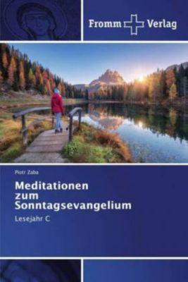 Meditationen zum Sonntagsevangelium - Piotr Zaba  