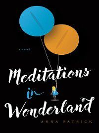 Meditations in Wonderland, Anna Patrick