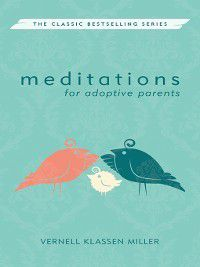 Meditations: Meditations for Adoptive Parents, Vernell Klassen Miller