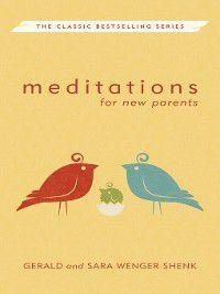 Meditations: Meditations for New Parents, Gerald Shenk, Sara Wenger Shenk