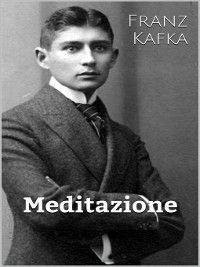 Meditazione, Franz Kafka