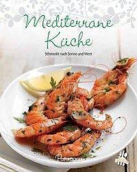 Mediterrane Küche mediterrane küche auf weltbild ch alles zum thema finden