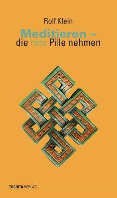Meditieren - die rote Pille nehmen - Rolf Klein pdf epub