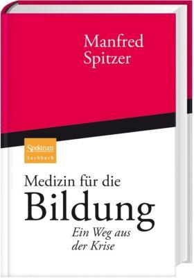 Medizin für die Bildung, Manfred Spitzer