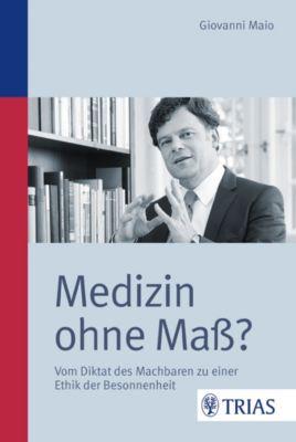 Medizin ohne Maß?, Giovanni Maio
