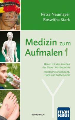 Medizin zum Aufmalen 1, Petra Neumayer, Roswitha Stark