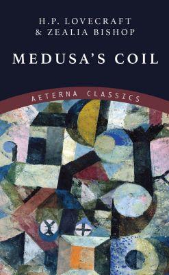 Medusa's Coil, H. P. Lovecraft, Zealia Bishop