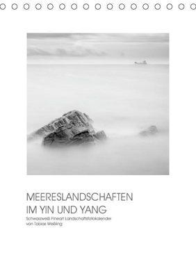 MEERESLANDSCHAFTEN IM YIN UND YANG (Tischkalender 2019 DIN A5 hoch), Tobias Weßling