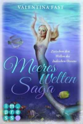 MeeresWeltenSaga: MeeresWeltenSaga 4: Zwischen den Wellen des Indischen Ozeans, Valentina Fast