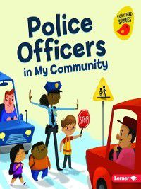 Meet a Community Helper (Early Bird Stories ™): Police Officers in My Community, Gina Bellisario