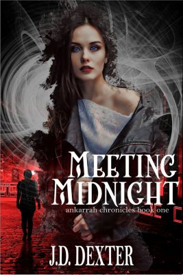 Meeting Midnight: Ankarrah Chronicles Book One, J.D. Dexter