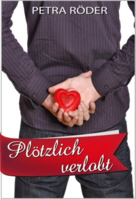 Megan Bakerville Reihe: Plötzlich verlobt (Megan Bakerville Reihe - Band 2), Petra Röder