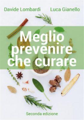 Meglio prevenire che curare. Seconda edizione, Davide Lombardi